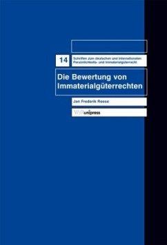 Die Bewertung von Immaterialgüterrechten - Reese, Jan Frederik