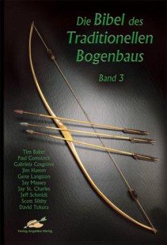 Die Bibel des Traditionellen Bogenbaus 3