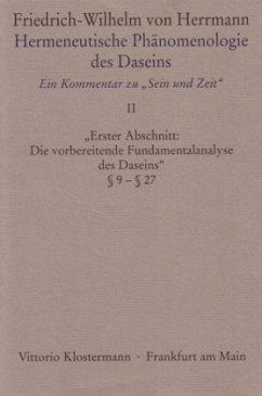 Erster Abschnitt: 'Die Vorbereitende Fundamentalanalyse des Daseins' § 9-27 - Herrmann, Friedrich-Wilhelm von