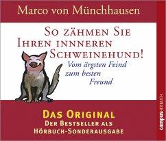 So zähmen Sie Ihren inneren Schweinehund, 2 Audio-CDs - Münchhausen, Marco von