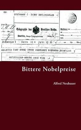Bittere Nobelpreise - Neubauer, Alfred