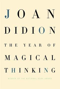 The Year Of Magical Thinking\Das Jahr magischen Denkens, englische Ausgabe - Didion, Joan