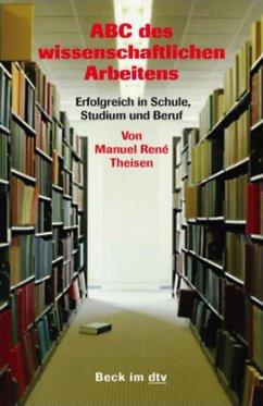 ABC des wissenschaftlichen Arbeitens - Theisen, Manuel R.