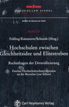 Hochschulen zwischen Gleichheitsidee und Elitestreben - Fehling, Michael / Kämmerer, Jörn Axel / Schmidt, Karsten (Hgg.)