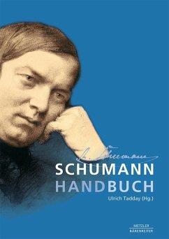 Schumann-Handbuch - Tadday, Ulrich (Hrsg.)