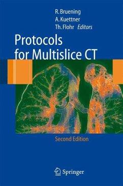 Protocols for Multislice CT - Brüning, R.; Flohr, Thomas G.