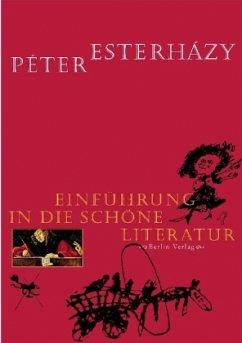 Einführung in die schöne Literatur - Esterházy, Péter