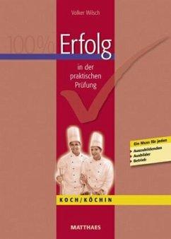Erfolg in der praktischen Prüfung Koch/Köchin - Wilsch, Volker