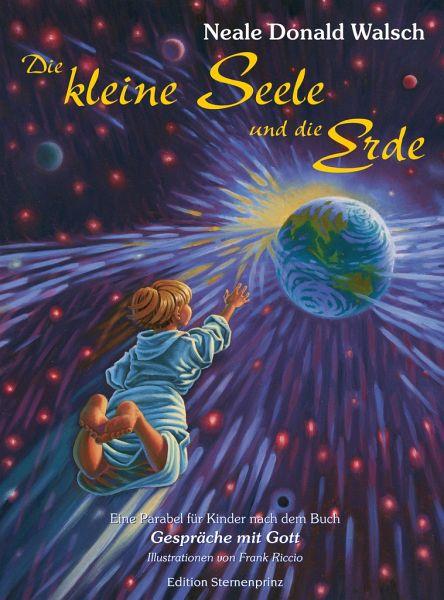 Die kleine Seele und die Erde - Walsch, Neale D.
