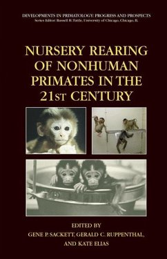 Nursery Rearing of Nonhuman Primates in the 21st Century - Sackett, Gene P. / Ruppenthal, Gerald C. / Elias, Kate (eds.)