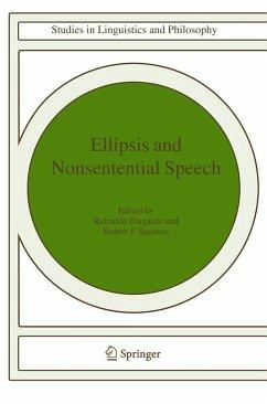 Ellipsis and Nonsentential Speech - Elugardo, Reinaldo / Stainton, Robert J. (eds.)