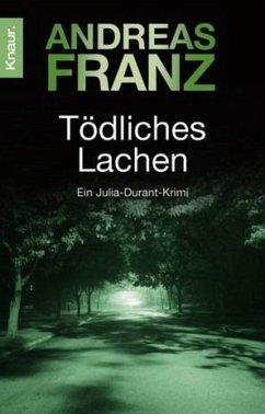 Tödliches Lachen / Julia Durant Bd.9 - Franz, Andreas