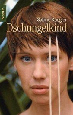 Dschungelkind - Kuegler, Sabine