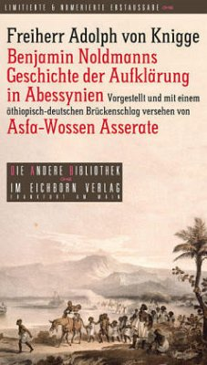 Benjamin Noldmanns Geschichte der Aufklärung in Abessynien - Knigge, Adolph Frhr. von