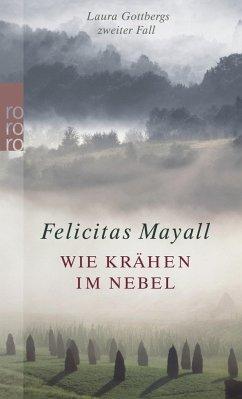 Wie Krähen im Nebel / Laura Gottberg Bd.2 - Mayall, Felicitas