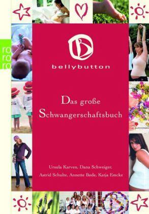 bellybutton - Das große Schwangerschaftsbuch - bellybutton - Das große Schwangerschaftsbuch