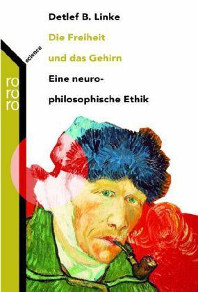 Die Freiheit und das Gehirn - Linke, Detlef B.