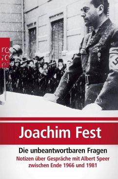 Die unbeantwortbaren Fragen - Fest, Joachim C.