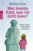 Was konnte Kant, was ich nicht kann?