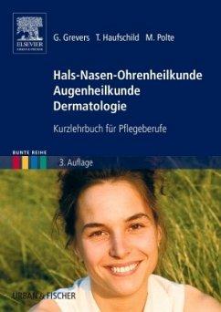 Hals-Nasen-Ohrenheilkunde Augenheilkunde Dermatologie - Grevers, Gerhard; Haufschild, Timo; Polte, Michael