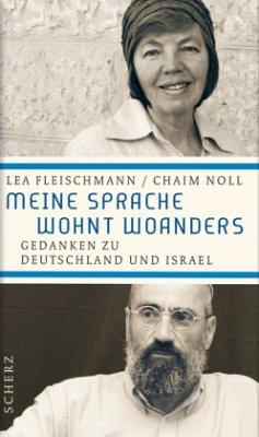 Meine Sprache wohnt woanders - Fleischmann, Lea; Noll, Chaim