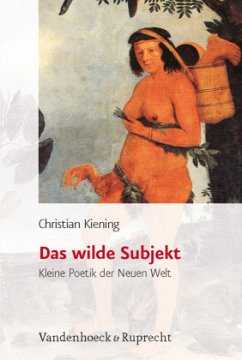 Das wilde Subjekt - Kiening, Christian