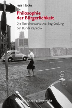 Philosophie der Bürgerlichkeit - Hacke, Jens