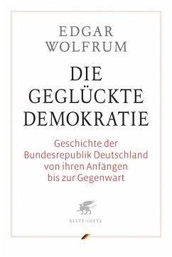 Die geglückte Demokratie - Wolfrum, Edgar
