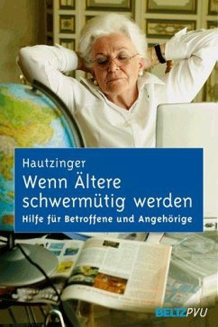 Wenn Ältere schwermütig werden - Hautzinger, Martin