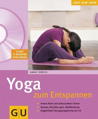 yoga zum entspannen m audio cd von anna tr kes buch. Black Bedroom Furniture Sets. Home Design Ideas