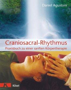 Craniosacral-Rhythmus - Agustoni, Daniel