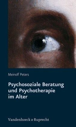 Psychosoziale Beratung und Psychotherapie im Alter - Peters, Meinolf