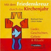 Mit dem Friedenskreuz durch das Kirchenjahr, 1 Audio-CD
