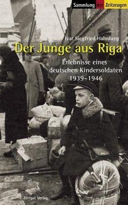 Der Junge aus Riga - Hahnberg, Ivar Siegfried