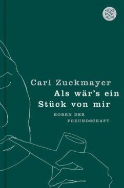 Als wär's ein Stück von mir - Zuckmayer, Carl