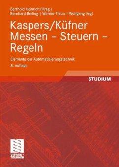 Kaspers/Küfner Messen - Steuern - Regeln - Berling, Bernhard; Heinrich, Berthold; Thrun, Werner; Vogt, Wolfgang