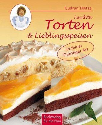 Leichte torten lieblingsspeisen in th ringer art von for Kuchen dietz fritzlar