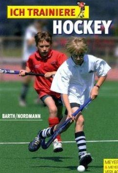 Ich trainiere Hockey - Barth, Katrin; Nordmann, Lutz