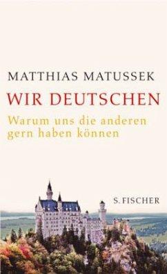 Wir Deutschen - Matussek, Matthias