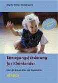 Bewegungsförderung für Kleinkinder - Ideen für Krippe, Kitas und Tagesmütter