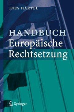 Handbuch Europäische Rechtsetzung - Härtel, Ines