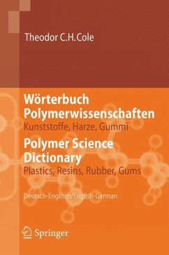 Wörterbuch Polymerwissenschaften/Polymer Science Dictionary - Cole, Theodor C. H.