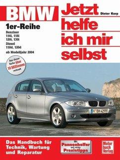 BMW 1er-Reihe ab Baujahr 2004 / Jetzt helfe ich mir selbst Bd.250 - Korp, Dieter