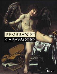 Rembrandt Caravaggio - Rembrandt Harmensz van Rijn; Caravaggio, Michelangelo da