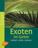 Exoten im Garten