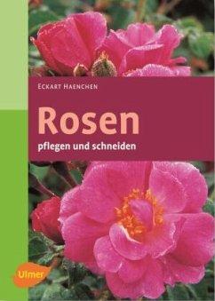 Rosen pflegen und schneiden - Haenchen, Eckart