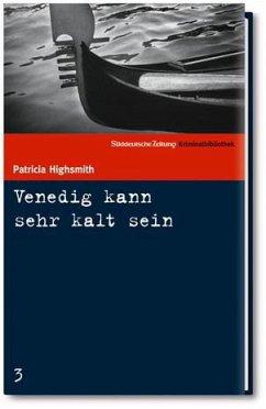 Venedig kann sehr kalt sein - Highsmith, Patricia