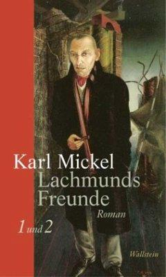 Lachmunds Freunde - Mickel, Karl