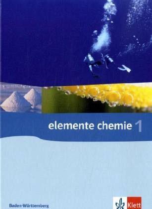 Elemente Chemie 1. Klassen 8-10. Baden-Württemberg. Neubearbeitung .1