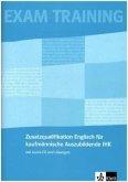 Zusatzqualifikation Englisch für kaufmännische Auszubildende IHK, m. Audio-CD / Englisch für kaufmännische Berufe, Zusatzqualifikation